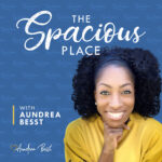 The Spacious Place With Aundrea Besst